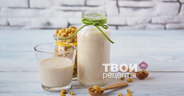 Соевое молоко - вкусный рецепт с пошаговым фото