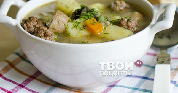 суп с фрикадельками и грибами пошаговый рецепт с фото